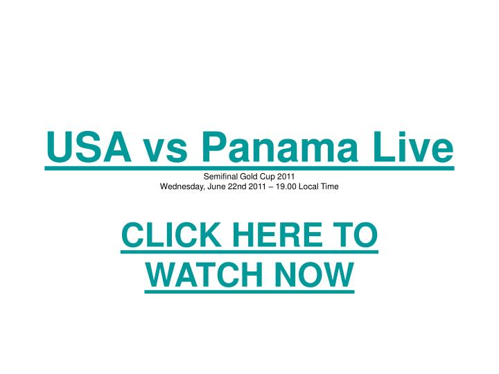 Usa vs panama live semifinal gold cup 2011 wednesday june 22nd 2011 19 00 local time