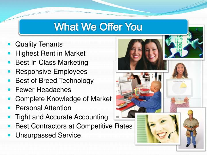 What We Offer You