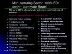 manufacturing sector 100 fdi under automatic route