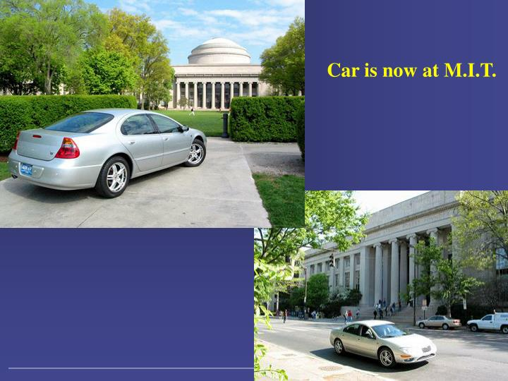 Car is now at M.I.T.