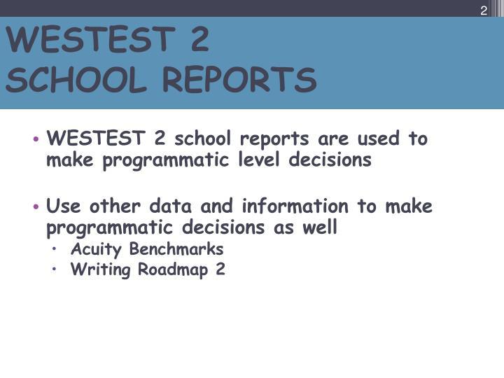Westest 2 school reports1
