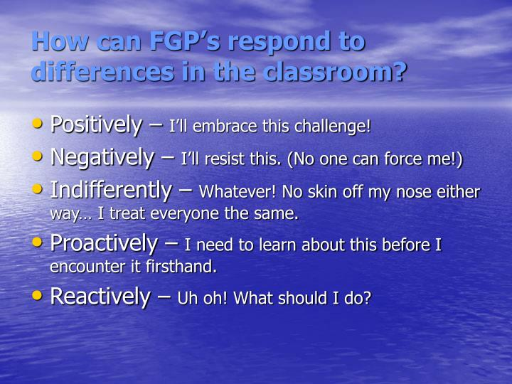 How can FGP's respond to differences in the classroom?