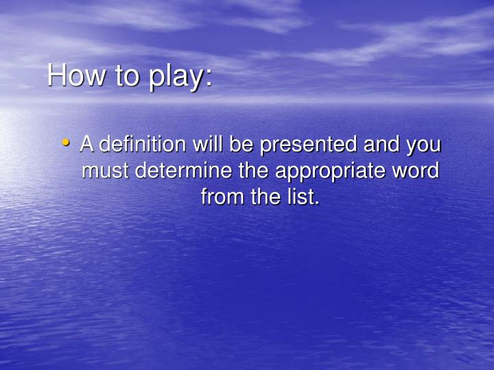 How to play: