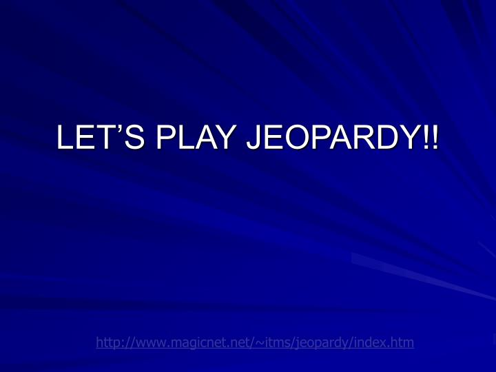 PPT - LET'S PLAY JEOPARDY!! PowerPoint Presentation - ID:1275870