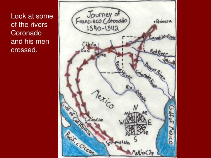 Look at some of the rivers Coronado and his men crossed.