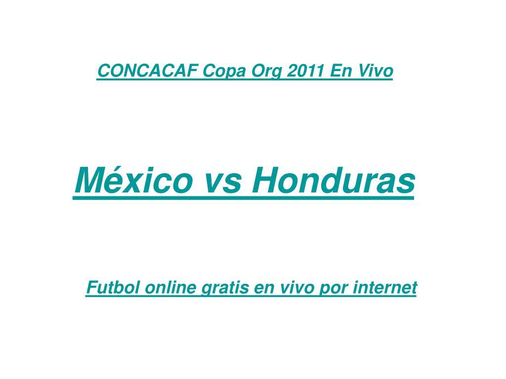 concacaf copa org 2011 en vivo l.