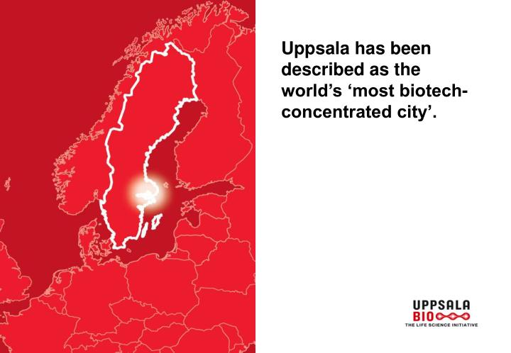 Uppsala has been described as the world's 'most biotech-concentrated city'.