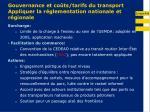 gouvernance et co ts tarifs du transport appliquer la r glementation nationale et r gionale