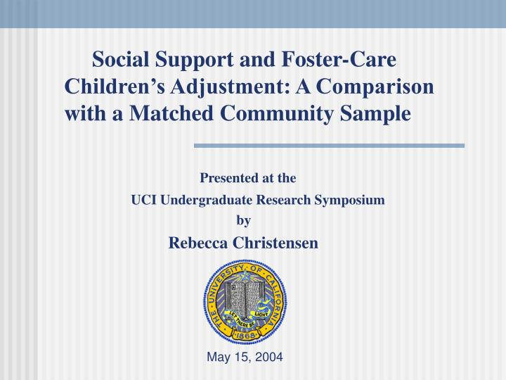 Social Support and Foster-Care      Children's Adjustment: A Comparison with a Matched Community Sample