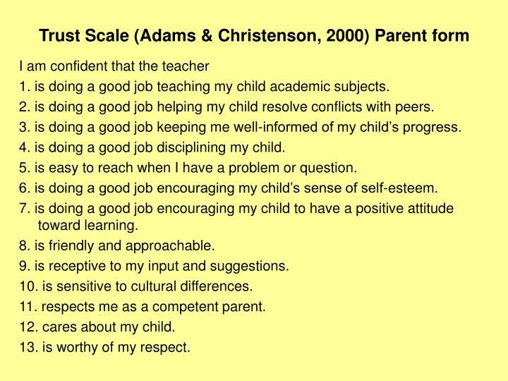 Trust Scale (Adams & Christenson, 2000) Parent form