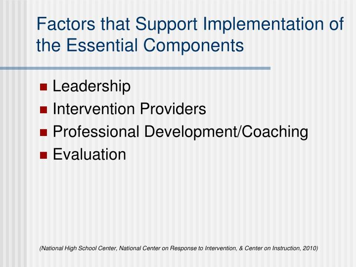Factors that Support Implementation of the Essential Components