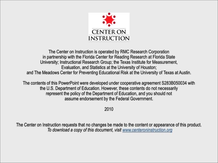 The Center on Instruction is operated by RMC Research Corporation