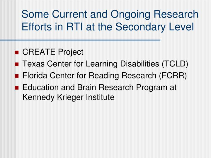 Some Current and Ongoing Research Efforts in RTI at the Secondary Level