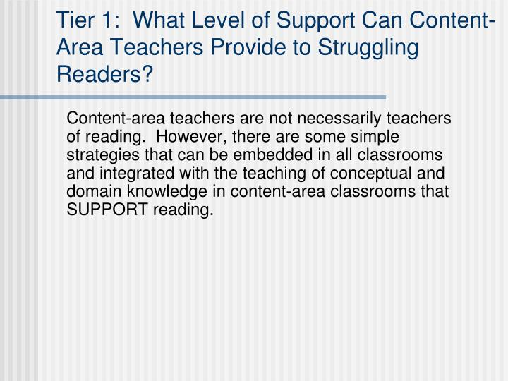 Tier 1:  What Level of Support Can Content-Area Teachers Provide to Struggling Readers?