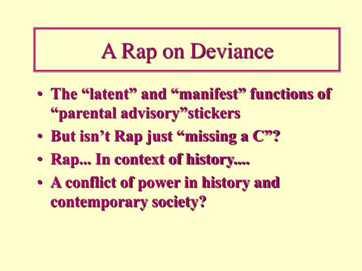 A Rap on Deviance