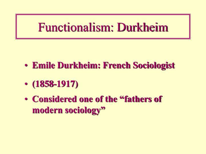 Functionalism: Durkheim