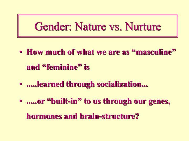 Gender: Nature vs. Nurture