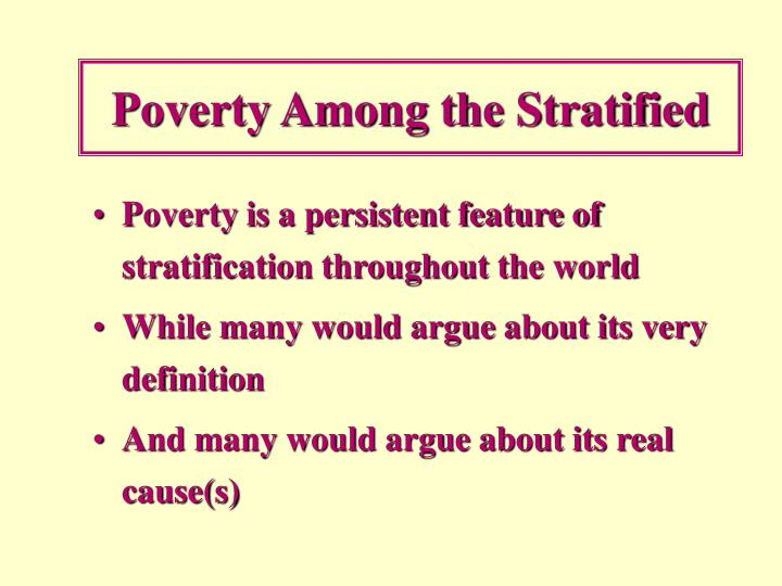 Poverty Among the Stratified