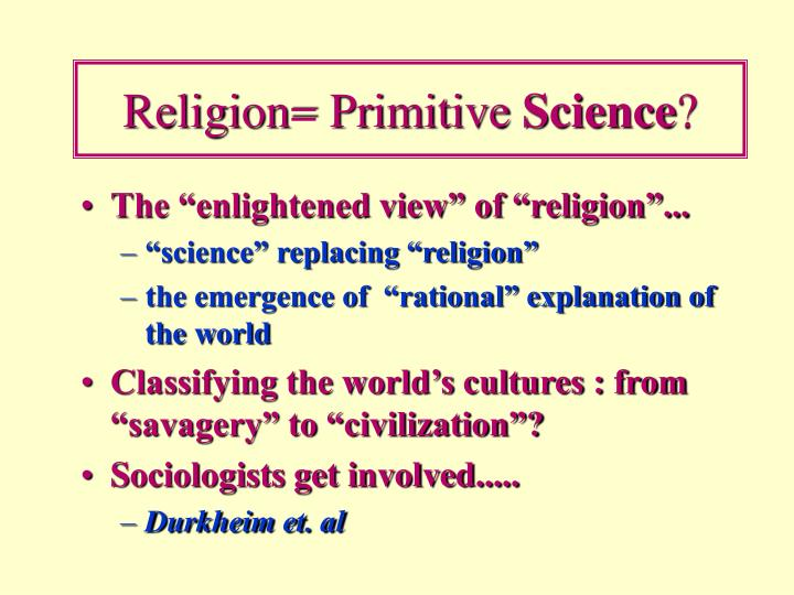 Religion= Primitive