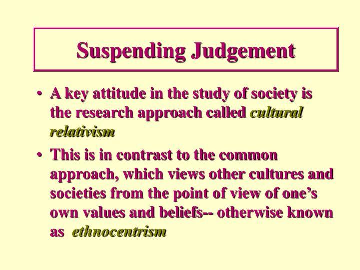 Suspending Judgement
