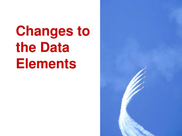 Changes to the Data Elements