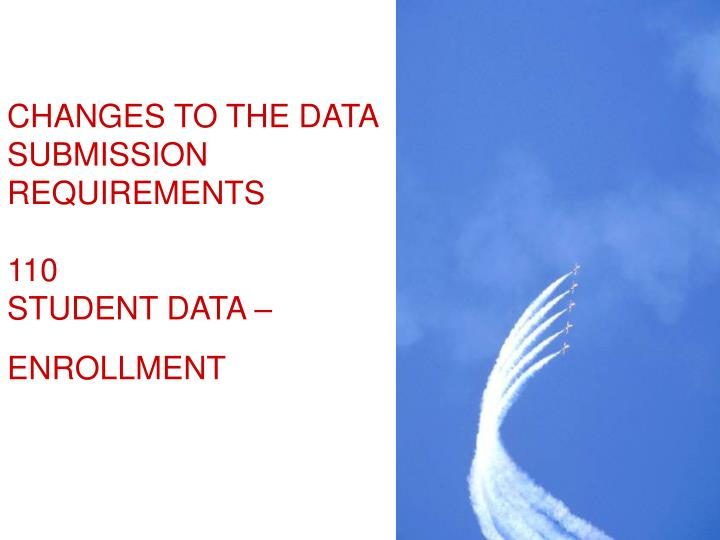CHANGES TO THE DATA SUBMISSION REQUIREMENTS