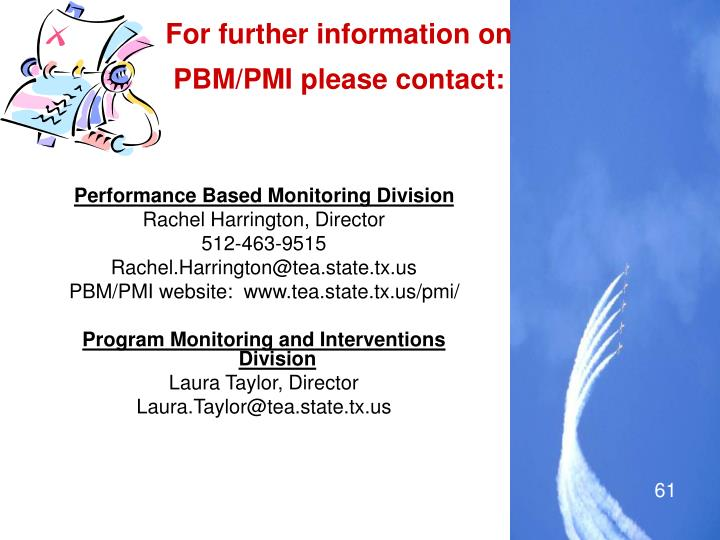 For further information on PBM/PMI please contact: