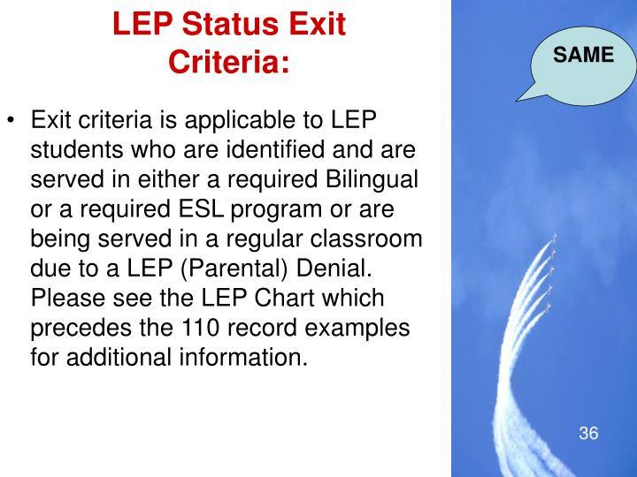 LEP Status Exit Criteria: