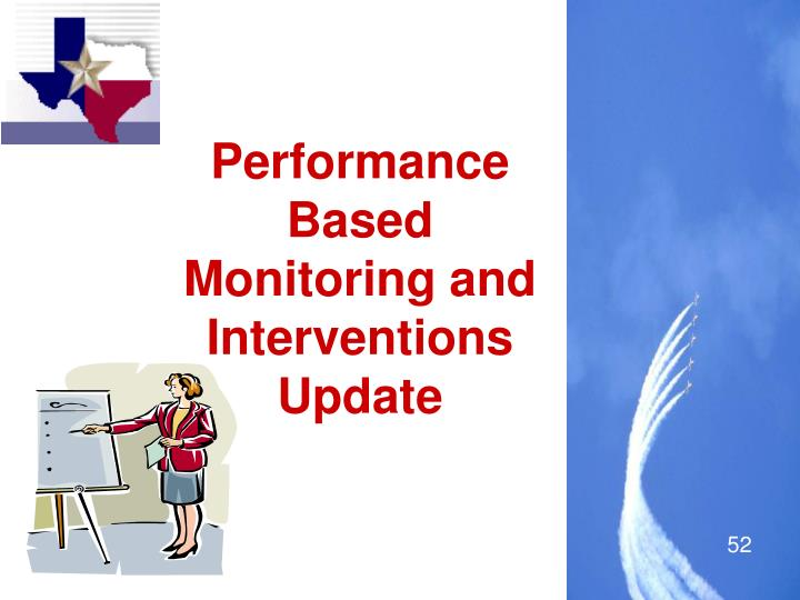 Performance Based Monitoring and Interventions Update