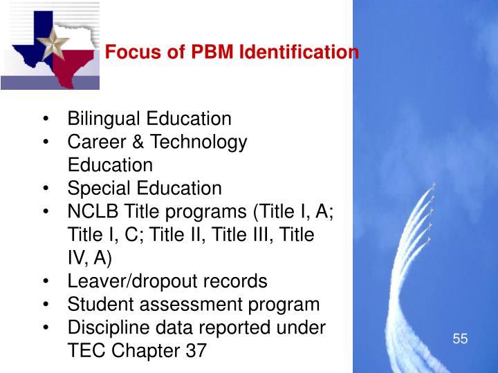 Focus of PBM Identification