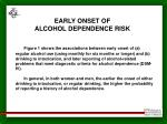 early onset of alcohol dependence risk