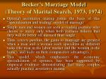 becker s marriage model theory of marital search 1973 1974