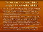 no fault divorce women s labor supply household bargaining