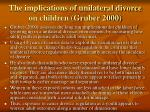 the implications of unilateral divorce on children gruber 2000