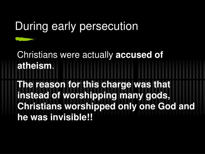 During early persecution