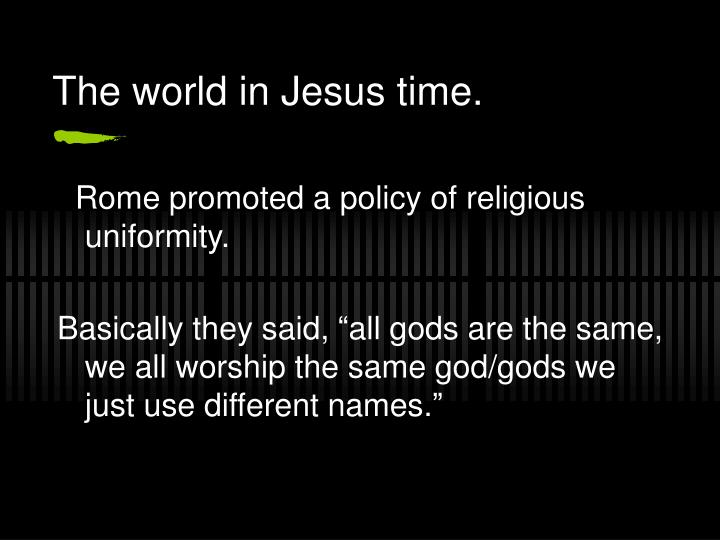 The world in Jesus time.