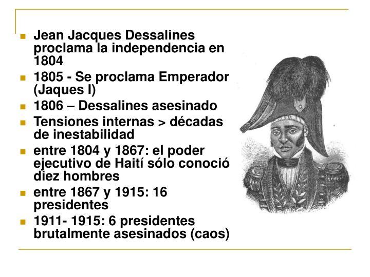 Jean Jacques Dessalines proclama la independencia en 1804