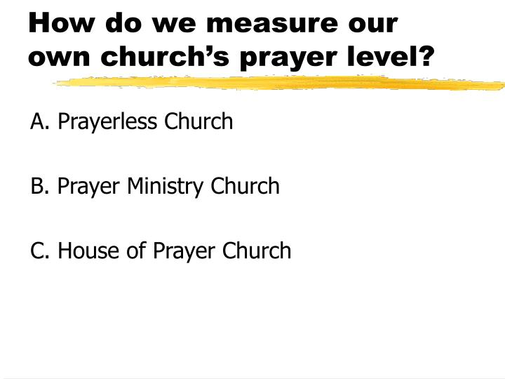 How do we measure our own church s prayer level