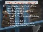 they promise liberty14