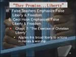 they promise liberty17
