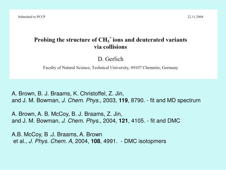 A. Brown, B. J. Braams, K. Christoffel, Z. Jin,