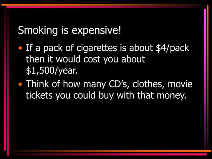 Smoking is expensive!
