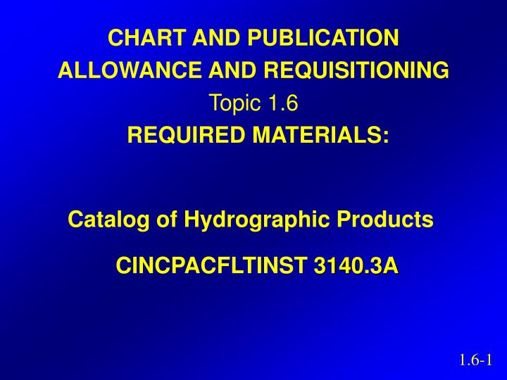 chart and publication allowance and requisitioning topic 1 6 required materials n.