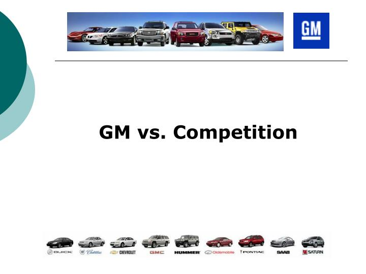 GM vs. Competition