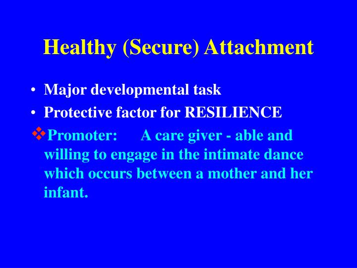 Healthy (Secure) Attachment