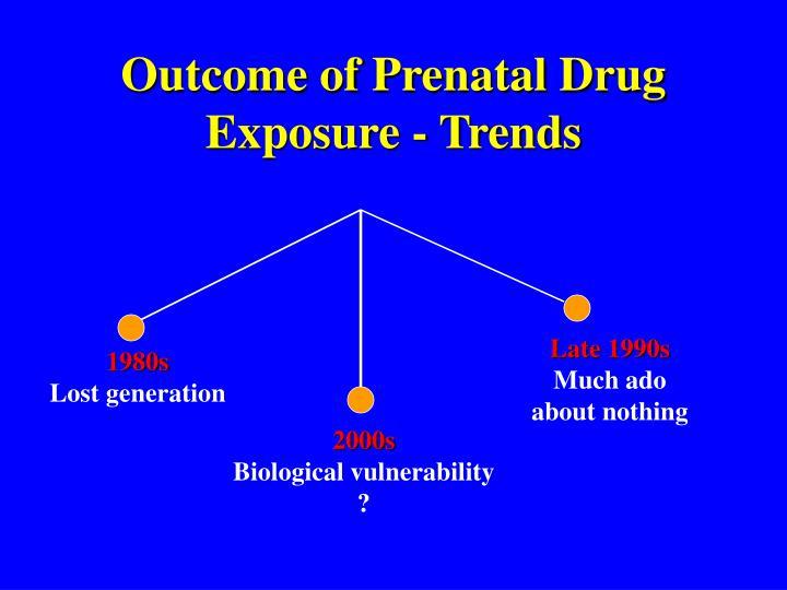Outcome of prenatal drug exposure trends