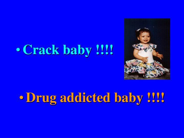 Crack baby !!!!