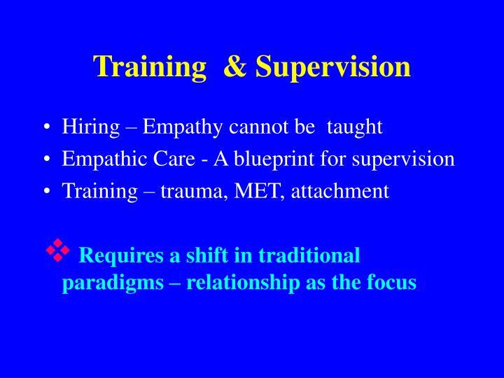 Training  & Supervision