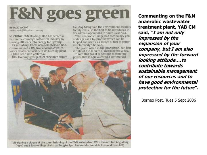 """Commenting on the F&N anaerobic wastewater treatment plant, YAB CM said, """""""