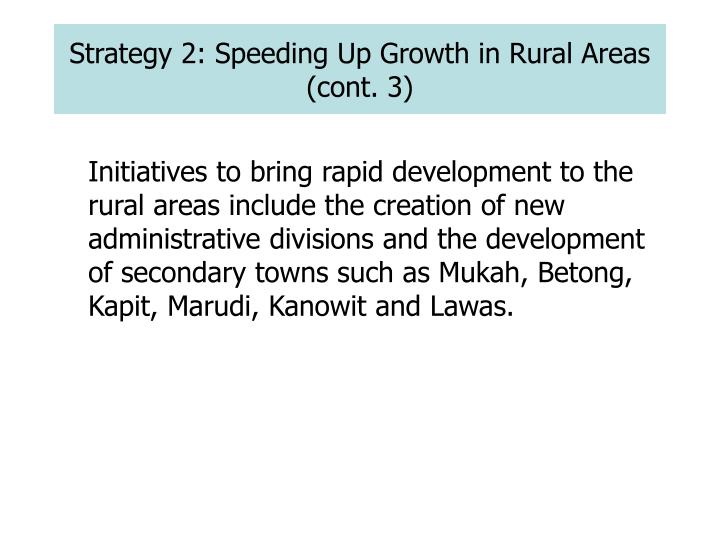 Strategy 2: Speeding Up Growth in Rural Areas (cont. 3)